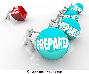 Vorbereitet gegen unvorbereitete Vorteile, bereit oder unvorbereitet zu sein