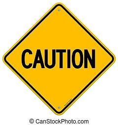 Vorsicht, gelbes Schild