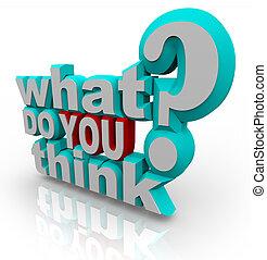 Was denken Sie, Frage der Umfrage