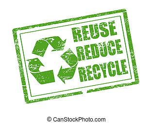 Wiederverwertung, Verringerung und Recycling-Stempel