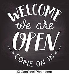 Willkommen sind wir offenes Kreideschild