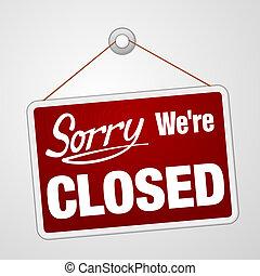 Wir sind geschlossen