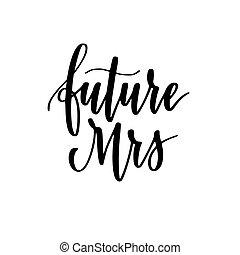 Zukünftige Mrs Vektor Kalligraphie Hochzeit oder Bachelorette Party Design.